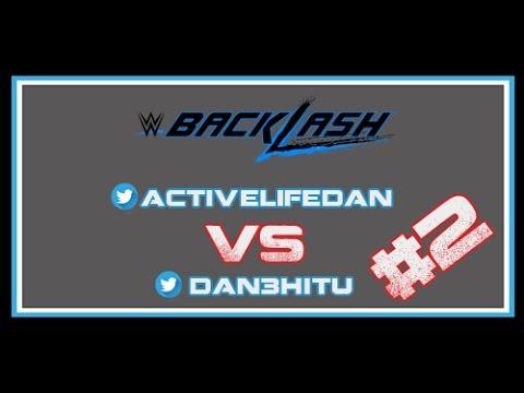 WWE 2017: Backlash Predictions - Dan vs Dan #2
