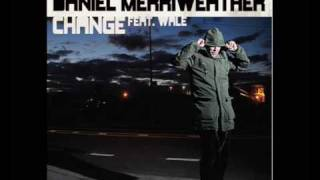 Daniel Merriweather - Change [HQ]