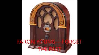 FARON YOUNG   FORGET THE PAST