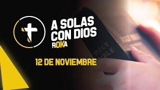 A SOLAS CON DIOS / 12 DE NOVIEMBRE