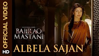 Albela Sajan - Song Video - Bajirao Mastani