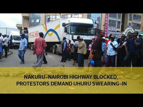 Nakuru-Nairobi highway blocked, protestors demand Uhuru swearing-in