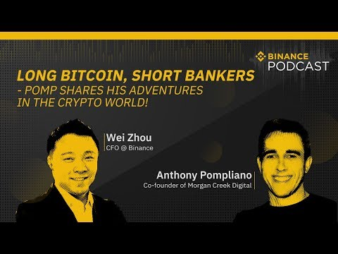 #Binance Podcast Episode 14 - Long Bitcoin, Short Bankers - Pomp shares his adventures