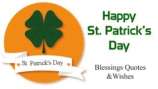 Happy St Patrick's Day Blessings Quotes & Sayings Wishes