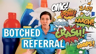 Botched Referral? What to Do a Referral Backfires on You
