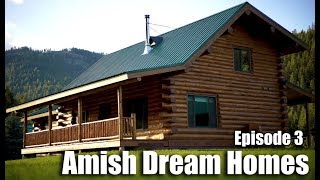 Episode 3 | Log Cabin in Colorado Mountains | Amish Dream Homes