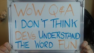 WoW Q&A: I Don't Think the DEVs Understand the Word FUN!!!