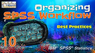 Organizing Your SPSS Files and Workflow (Ep.10)