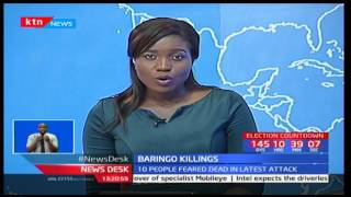 Heightened temperatures in Makutani, Baringo as 10 die after overnight attacks