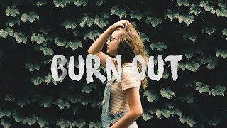 Martin Garrix & Justin Mylo - Burn Out (Lyrics) feat. Dewain Whitmore
