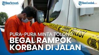 Modus Pura-pura Minta Tolong, Kawanan Begal di Lombok Barat Rampok Korbannya di Tengah Jalan