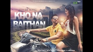 Kho na Baithan | Cover Song | Director Jatin Thakur | Staring Vikas S Dalal and Nikita