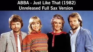 ABBA - Just Like That (1982) - Unreleased Full Sax Version