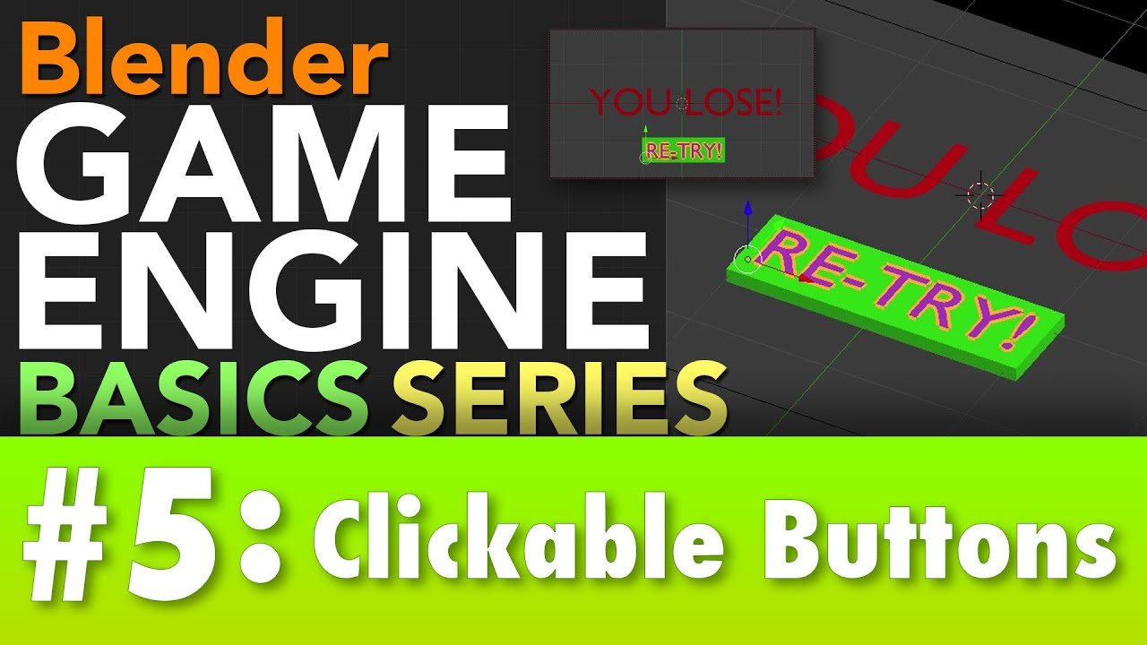 Blender Game Engine Basics Tutorial #5 : Clickable Buttons #b3d #gamelogic