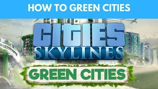 How To Green Cities - Cities Skylines Tutorial
