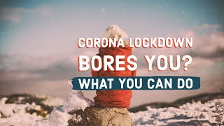 Corona lockdown bores you ? | What you can do
