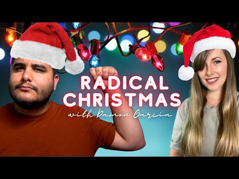 Radical Christmas (Jesus was Socialist) with Damon Garcia