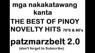 THE BEST OF FILIPINO PINOY NOVELTY HITS 70'S & 80'S (Tawanan Muna Tayo mula kay patzmarzbelt)