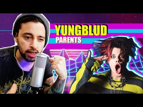 YUNGBLUD / PARENTS / REACTION