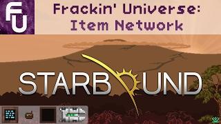 Starbound - Frackin' Universe - Item Network Guide