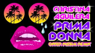 Offer Nissim Present. Christina Aguilera - Prima Donna (Yinon Yahel Reconstruction Remix)