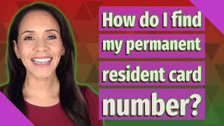 How do I find my permanent resident card number?