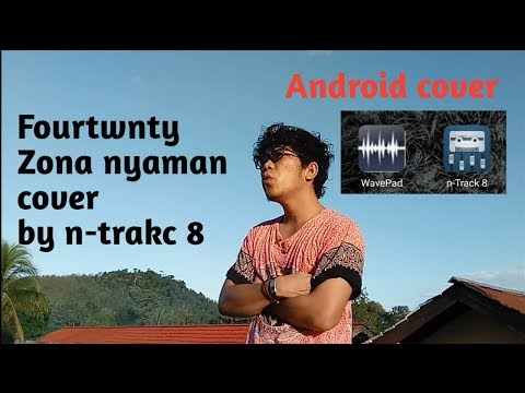 Fourtwnty zona nyaman cover by n track 8 android