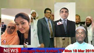 Rohingya News Arakan TV Mon 18 Mar 2019
