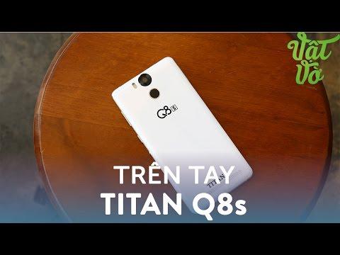 Hình ảnh Video - Trên tay Titan Q8s: 6050mAh, vân tay 1 chạm, 3GB RAM