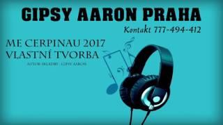 Gipsy Aaron - Me Cerpinau |2017| Vl.Tvorba