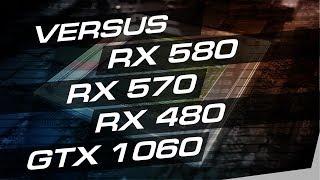 Radeon RX 580 vs RX 570 vs RX 480 vs GeForce GTX 1060 - сравнение видеокарт в играх