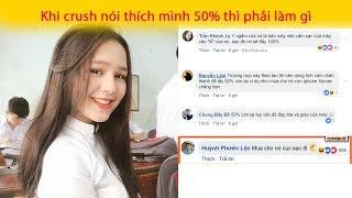 Top Comment - Khi crush nói thích mình 50% thì phải làm gì - Phần 65