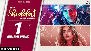 Shiddat (Official Video) | Deb Ft. Neha Malik | New Hindi Song 2021 | Latest Sad Songs 2021