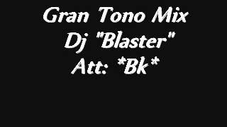 Gran Tono Mix  *dj Blaster*