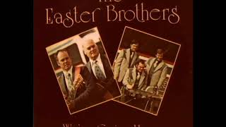 We're Going Home [1977] - The Easter Brothers