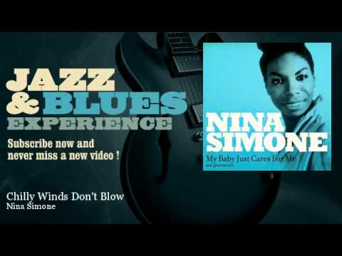 Nina Simone - Chilly Winds Don't Blow