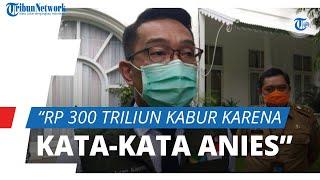 Sebut Rp300 Triliun Kabur karena PSBB Anies, Ridwan Kamil: Diharap Semua Pejabat Tidak Panik Ekonomi