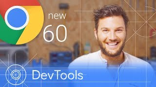 Chrome 60 - What's New in DevTools