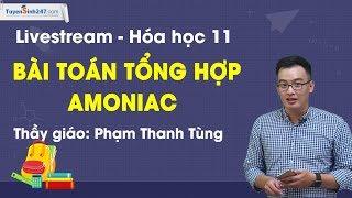 Bài toán tổng hợp Amoniac - Hóa 11 - Thầy Phạm Thanh Tùng