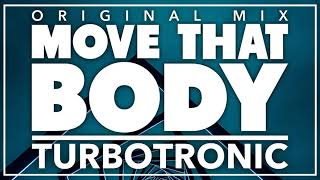 Turbotronic   Move That Body (Original Mix)