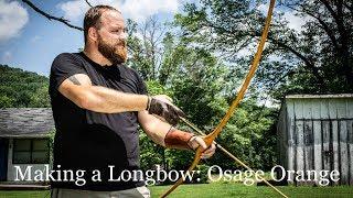 Making a Longbow: Osage Orange