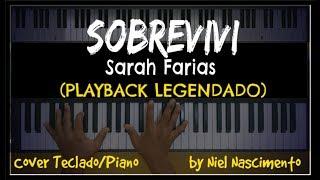 🎤 🎹 Sobrevivi (PLAYBACK LEGENDADO No Piano) Sarah Farias, By Niel Nascimento