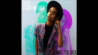 Stuart Matthew - Want You Back (Extended)