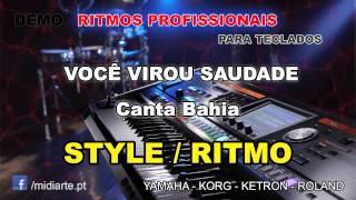 ♫ Ritmo  Style    VOCÊ VIROU SAUDADE   Canta Bahia