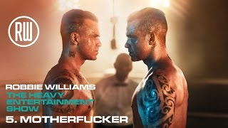 Robbie Williams | Motherfucker | The Heavy Entertainment Show