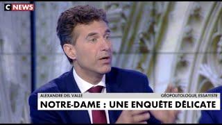 """""""Notre-Dame nous rappelle que la France n'est pas née en 1789."""" Del Valle sur CNEWS/So"""