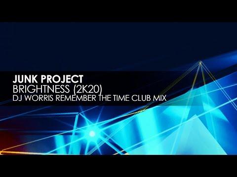 Junk Project - Brightness (2K20) (DJ Worris Remember The Time Club Mix)