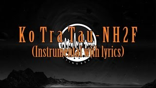 Ko Tra Tau - NH2F, KARAOKE VERSION (INSTRUMENTAL + LIRIK)