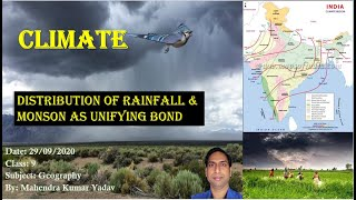 Distribution of rainfall in India and monsoon as unifying bond.
