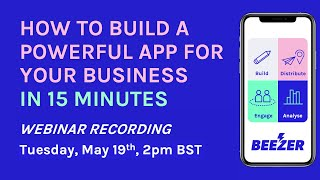 How to Build a Powerful App for your Business in 15 Minutes (Webinar Recording)